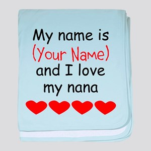 My Name Is And I Love My Nana baby blanket
